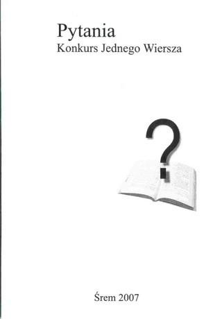 Okładka książki Pytania. Konkurs Jednego Wiersza 2007