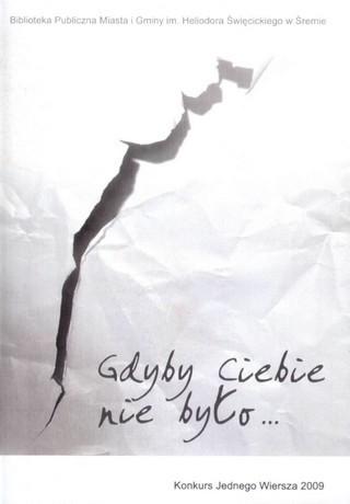Okładka książki Gdyby Ciebie nie było... Konkurs Jednego Wiersza 2009