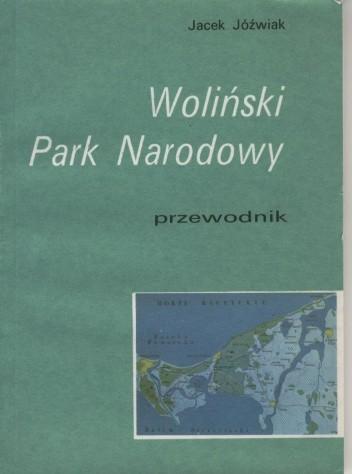 Okładka książki Woliński Park Narodowy. Przewodnik