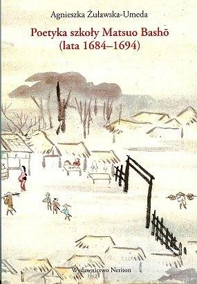 Okładka książki Poetyka szkoły Matsuo Bashō (lata 1684-1694)