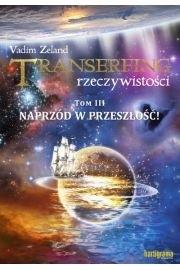 Okładka książki Transerfing rzeczywistości, tom III. Naprzód w przeszłość!
