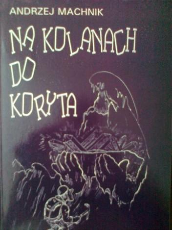 Okładka książki Na kolanach do koryta