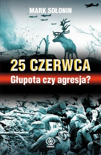 Okładka książki 25 czerwca - Głupota czy agresja?