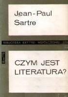 Czym jest literatura? Wybór szkiców krytycznoliterackich