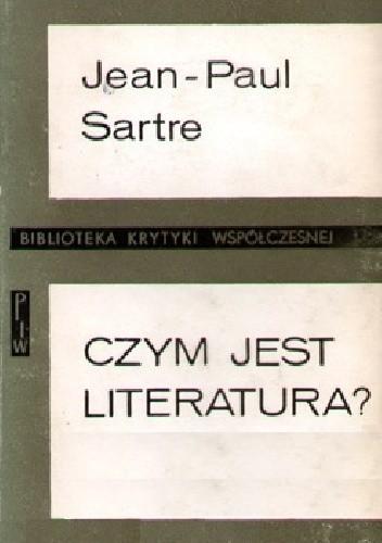 Okładka książki Czym jest literatura? Wybór szkiców krytycznoliterackich