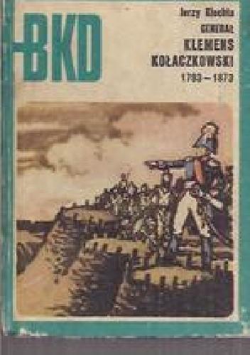 Okładka książki Generał Klemens Kołaczkowski 1793-1873