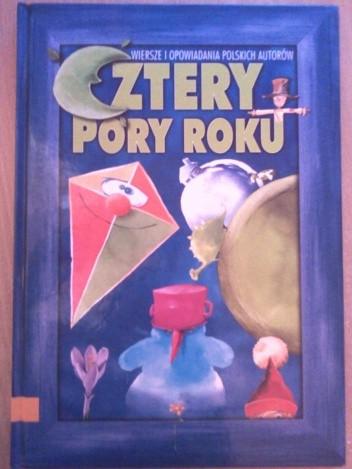 Okładka książki Cztery pory roku. Wiersze i opowiadania polskich autorów