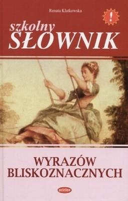 Okładka książki Szkolny słownik wyrazów bliskoznacznych