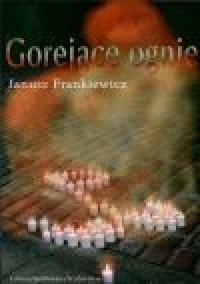 Okładka książki Gorejące ognie