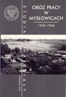 Okładka książki Obóz Pracy w Mysłowicach w latach 1945–1946