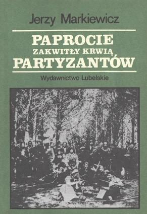 Okładka książki Paprocie zakwitły krwią partyzantów