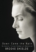 Down Came the Rain: My Journey Through Postpartum Depression