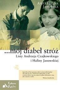 Okładka książki ...mój diabeł stróż. Listy Andrzeja Czajkowskiego i Haliny Janowskiej