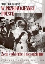 Okładka książki W przedwojennej Polsce. Życie codzienne i niecodzienne