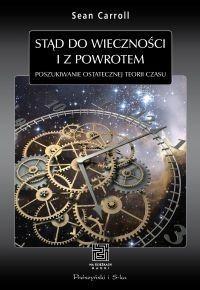 Okładka książki Stąd do wieczności i z powrotem. Poszukiwanie ostatecznej teorii czasu