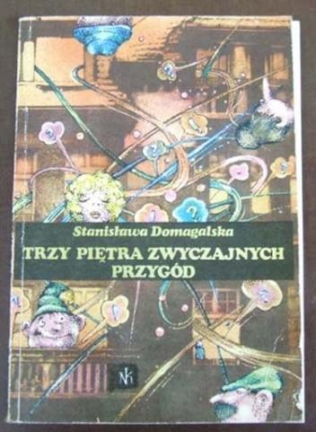 Okładka książki Trzy piętra zwyczajnych przygód