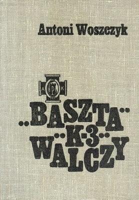 """Okładka książki Baszta """"K - 3"""" Walczy"""