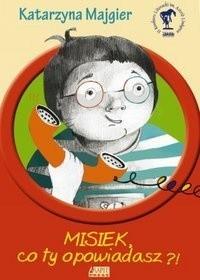 Okładka książki Misiek, co ty opowiadasz?!