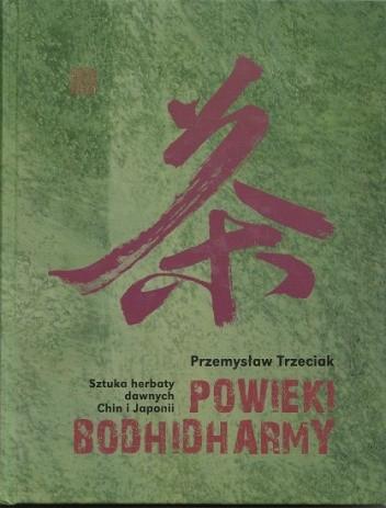 Okładka książki Powieki Bodhidharmy. Sztuka herbaty dawnych Chin i Japonii.