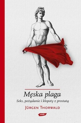 Okładka książki Męska plaga. Seks, pożądanie i kłopoty z prostatą