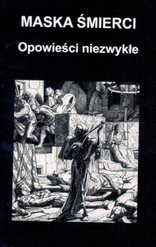 Okładka książki Maska śmierci : opowieści niezwykłe tom I