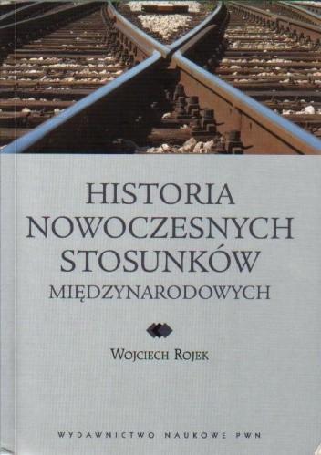 Okładka książki Historia nowoczesnych stosunków międzynarodowych