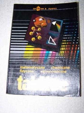 Okładka książki Tablice matematyczne, chemiczne, fizyczne , astronomiczne