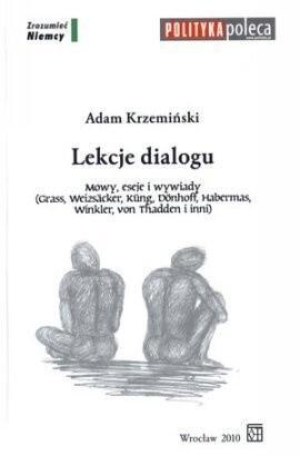 Okładka książki Lekcje dialogu. Mowy, eseje i wywiady (Grass, Weizsäcker, Küng, Dönhoff, Habermas, Winkler, von Thadden i inni)
