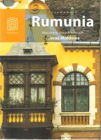 Okładka książki Rumunia. Mozaika w żywych kolorach ...oraz Mołdowa