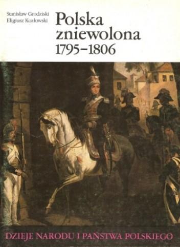 Okładka książki Polska zniewolona 1795-1806
