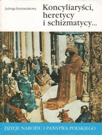 Okładka książki Koncyliaryści, heretycy i schizmatycy...
