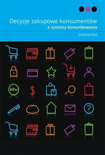 Okładka książki Decyzje zakupowe konsumentów a systemy komunikowania