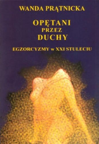 Okładka książki Opętani przez duchy. Egzorcyzmy w XXI stuleciu