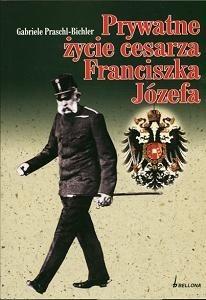 Okładka książki Prywatne życie cesarza Franciszka Józefa