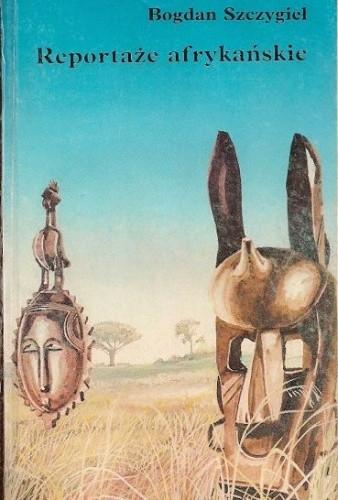 Okładka książki Reportaże afrykańskie