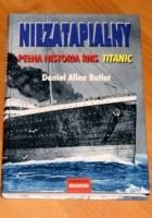 Niezatapialny. Pełna historia RMS Titanic