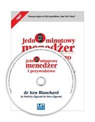 Okładka książki Jednominutowy menedżer i przywództwo : przywództwo sytuacyjne i lepsza komunikacja na linii przełożony-podwładny