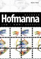 Eliksir Hofmanna. LSD i Nowe Eleuzis