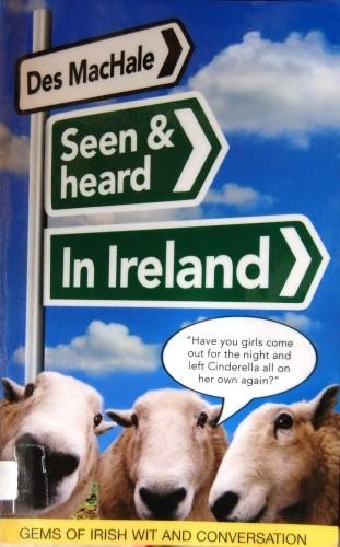 Okładka książki Seen and heard in Ireland