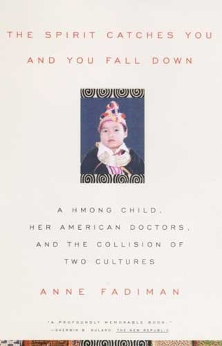 Okładka książki The spirit catches you and you fall down. A Hmong Child, Her American Doctors, and the Collision of Two Cultures