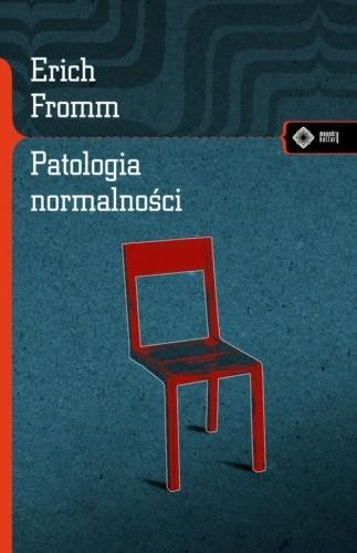 Okładka książki Patologia normalności: Przyczynek do nauki o człowieku