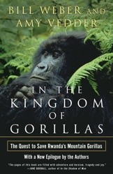 Okładka książki In the Kingdom of Gorillas. The Quest to Save Rwanda's Mountain Gorillas