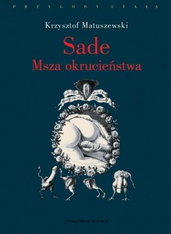 Okładka książki Sade. Msza okrucieństwa