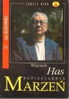 Wojciech Has. Rupieciarnia marzeń