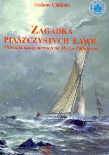 Okładka książki Zagadka piaszczystych ławic: dziennik tajnej operacji na Morzu Północnym
