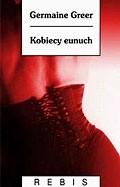 Okładka książki Kobiecy Eunuch