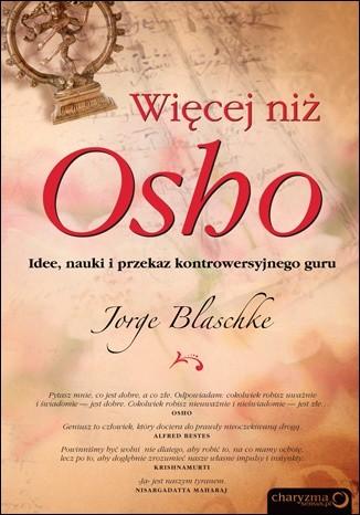 Okładka książki Więcej niż Osho. Idee, nauki i przekaz kontrowersyjnego guru