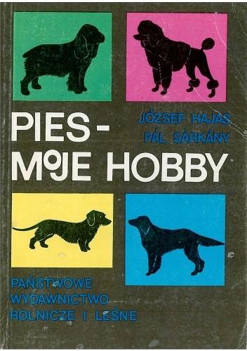 Okładka książki Pies - moje hobby
