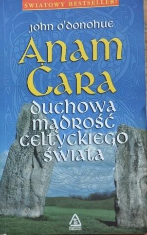 Okładka książki Anam Cara. Duchowa mądrość celtyckiego świata