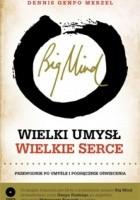 Big Mind : Wielki umysł Wielkie serce